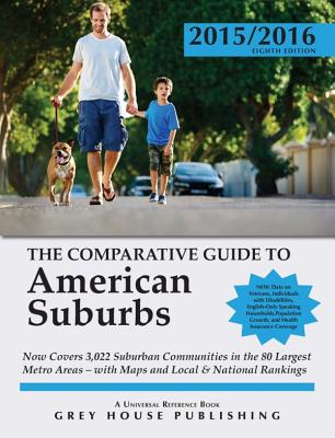 The Comparative Guide to American Suburbs, 2015/16: Print Purchase Includes 2 Years Free Online Access - Garoogian, David (Editor)