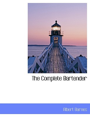 The Complete Bartender - Barnes, Albert