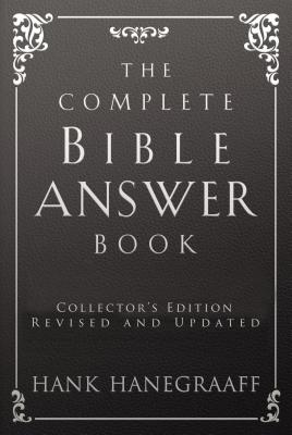 The Complete Bible Answer Book - Hanegraaff, Hank