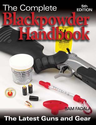 The Complete Blackpowder Handbook - Fadala, Sam