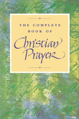 The Complete Book of Christian Prayer - Continuum