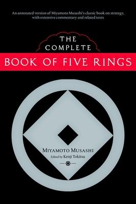 The Complete Book of Five Rings - Musashi, Miyamoto, and Tokitsu, Kenji (Translated by)