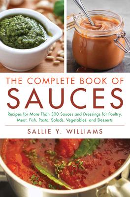 The Complete Book of Sauces - Williams, Sallie Y