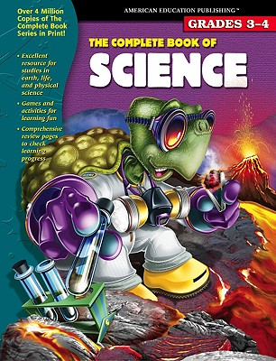 The Complete Book of Science, Grades 3-4 - American Education, and School Specialty Publishing