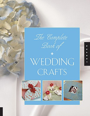 The Complete Book of Wedding Crafts - Rockport Publishing, and Rockport Publishers