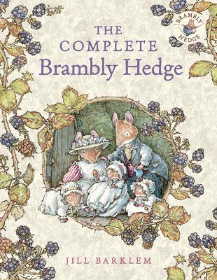 The Complete Brambly Hedge - Barklem, Jill