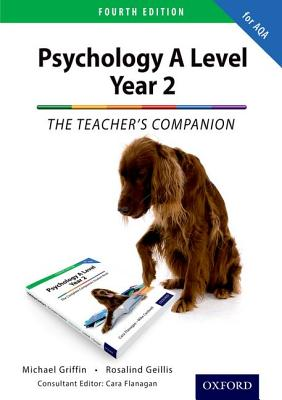 The Complete Companions: Year 2 Teacher's Companion for AQA Psychology - Griffin, Mike, and Geillis, Rosalind, and Flanagan, Cara