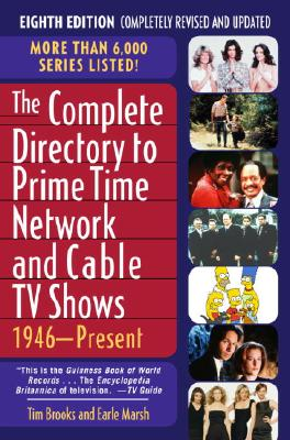 The Complete Directory to Prime Time Network and Cable TV Shows: 1946-Present - Brooks, Tim, Professor, and Marsh, Earle