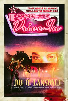 The Complete Drive-In - Lansdale, Joe R, and Coscarelli, Don (Introduction by)