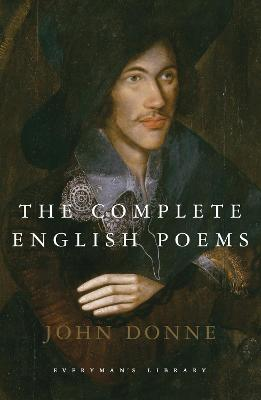 The Complete English Poems - Donne, John, and Patrides, C. A. (Introduction by)