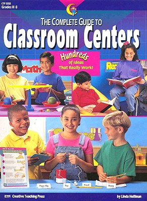 The Complete Guide to Classroom Centers: Teacher Resource Books and Planners - Creative Teaching Press (Creator)