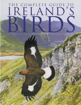 The Complete Guide to Irelands Birds - Dempsey, Eric, and O'Clery, Michael