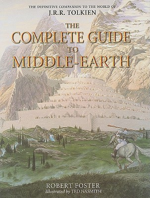 The Complete Guide to Middle-earth - Foster, Robert