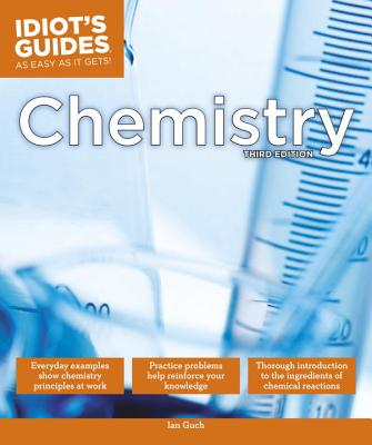 The Complete Idiot's Guide to Chemistry - Guch, Ian