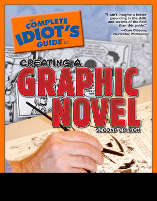 The Complete Idiot's Guide to Creating a Graphic Novel - Gertler, Nat, and Lieber, Steve