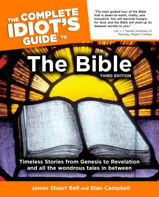 The Complete Idiot's Guide to the Bible - Bell, James Stuart, and Campbell, Stan