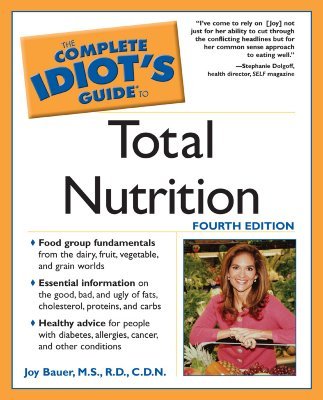 The Complete Idiot's Guide to Total Nutrition - Bauer, Joy, M.S., R.D.