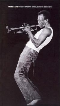 The Complete Jack Johnson Sessions - Miles Davis