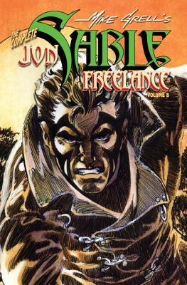 The Complete Jon Sable, Freelance: Volume 8 - Grell, Mike (Illustrator)