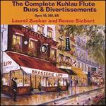 The Complete Kuhlau Flute Duos and Divertissements, Opp. 10, 102, 68