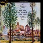 The Complete Organ Music of Maurice Durufl�