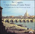 The Complete organ Sonatas of Gustav Merkel, Vol. 1