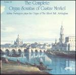 The Complete Organ Sonatas of Gustav Merkel, Vol. 3