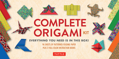 The Complete Origami Kit: Everything You Need Is in This Box! [Origami Kit with 2 Books, 96 Papers, 30 Projects] - Tuttle (Other primary creator)