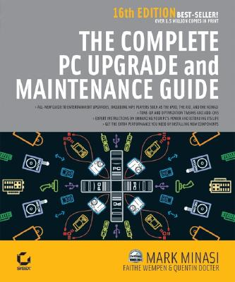 The Complete PC Upgrade & Maintenance Guide - Minasi, Mark