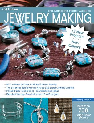 The Complete Photo Guide to Jewelry Making - Powley, Tammy