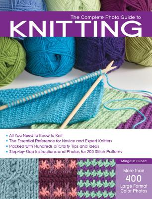 The Complete Photo Guide to Knitting - Hubert, Margaret