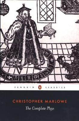 The Complete Plays - Marlowe, Christopher