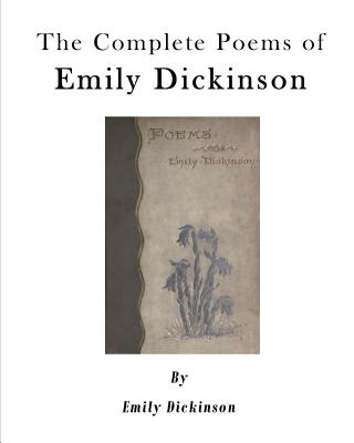 The Complete Poems of Emily Dickinson - Dickinson, Emily, and Todd, Mabel Loomis (Editor), and Higginson, T W (Editor)