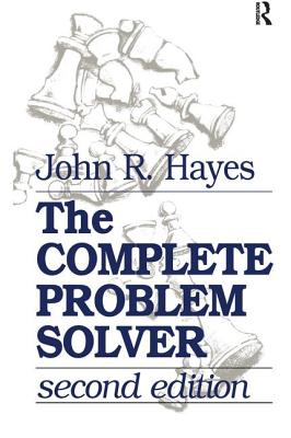 The Complete Problem Solver - Hayes, John R.