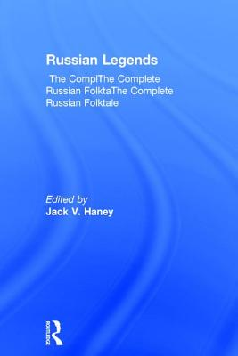 The Complete Russian Folktale: V. 5: Russian Legends - Haney, Jack V