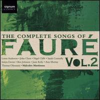 The Complete Songs of Fauré, Vol. 2 - Ann Murray (vocals); Ben Johnson (vocals); Iestyn Davies (vocals); Janis Kelly (vocals); John Chest (vocals);...