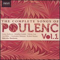 The Complete Songs of Poulenc, Vol. 1 - Christopher Maltman (vocals); Felicity Lott (vocals); Jonathan Lemalu (vocals); Lisa Milne (vocals); Lorna Anderson (vocals);...