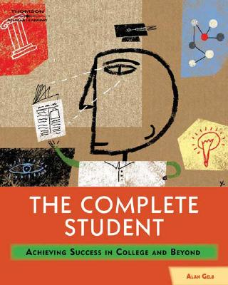 The Complete Student: Achieving Success in College and Beyond - Gelb, Alan