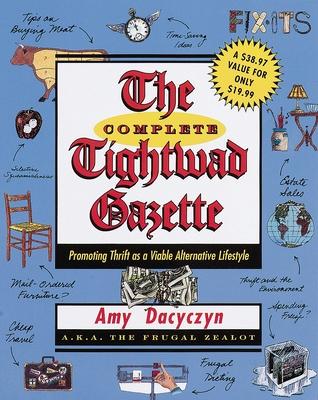 The Complete Tightwad Gazette - Dacyczyn, Amy