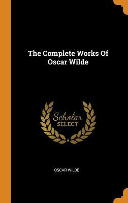 The Complete Works of Oscar Wilde - Wilde, Oscar
