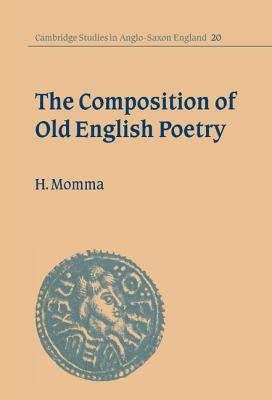 The Composition of Old English Poetry - Momma, Hal