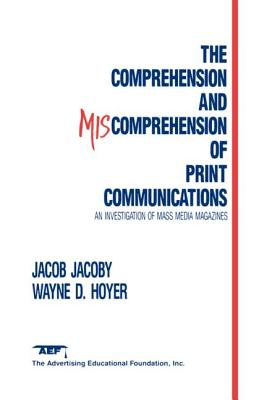 The Comprehension and Miscomprehension of Print Communication - Jacoby, Jacob
