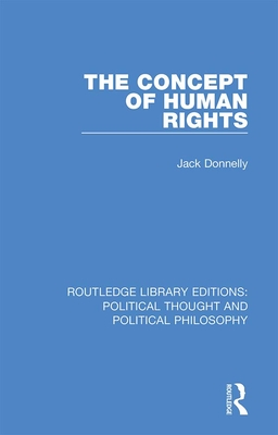 The Concept of Human Rights - Donnelly, Jack