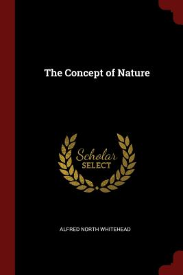 The Concept of Nature - Whitehead, Alfred North