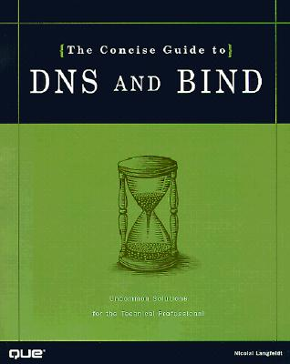 The Concise Guide to DNS and Bind - Langfeldt, Nicolai