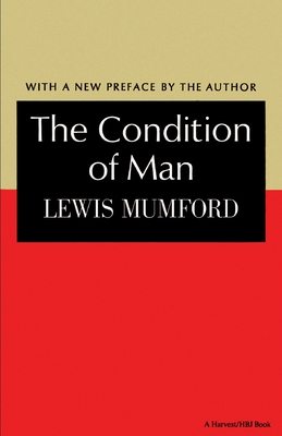 The Condition of Man - Mumford, Lewis