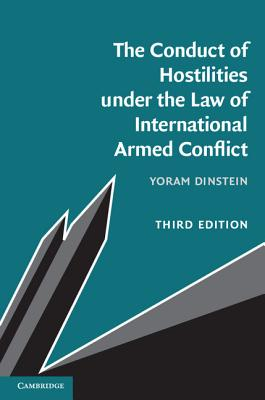 The Conduct of Hostilities under the Law of International Armed Conflict - Dinstein, Yoram