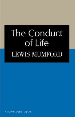 The Conduct of Life - Mumford, Lewis (Preface by)