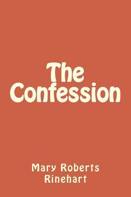The Confession - Rinehart, Mary Roberts