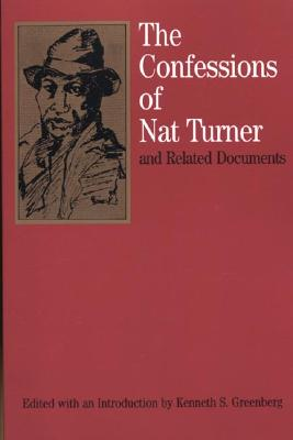 The Confessions of Nat Turner: And Related Documents - Greenberg, Kenneth S (Editor)